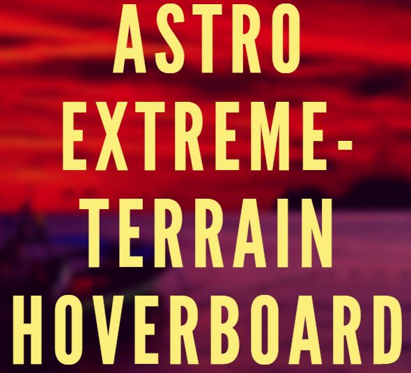 astro extreme terrain hoverboard